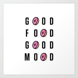 Good Food Good Mood Art Print