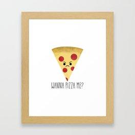 Wanna Pizza Me? Framed Art Print