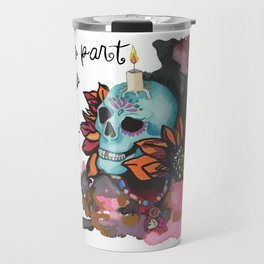 Death is part of Life Travel Mug