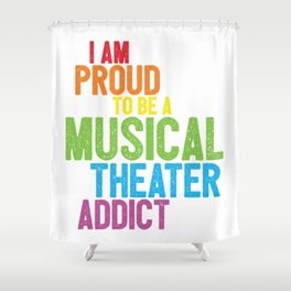 Musical Theater Pride Shower Curtain
