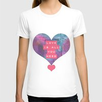 all you need is love T-shirts featuring LOVE IS ALL YOU NEED by VIAINA