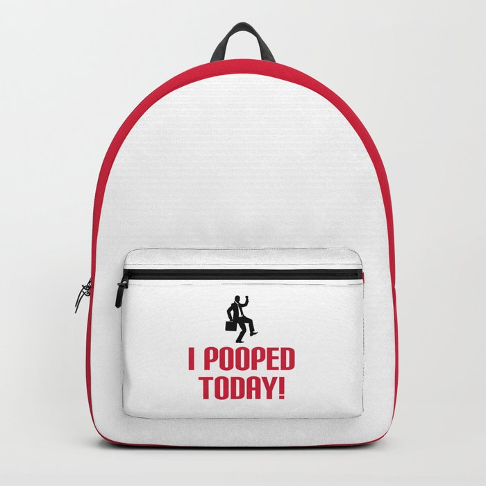 I Pooped Today Funny Quote Backpack