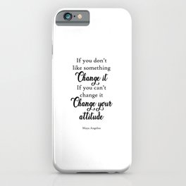 If You Don't Like Something Quote Art Design Insp iPhone Case