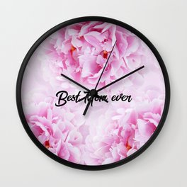 Pink Peonies Dream - Best Mom Ever #1 #floral #decor #art #society6 Wall Clock