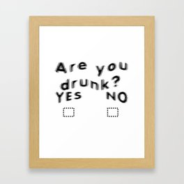 Are You Drunk Test For Partygoers Black Text Framed Art Print