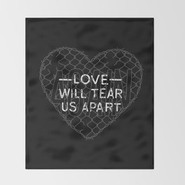 Love Will Tear Us Apart Throw Blanket