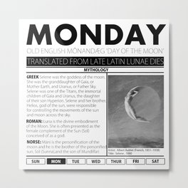 MONDAY AND THE MYTH BEHIND IT Metal Print