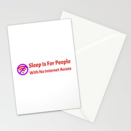 Sleep Is For People With No Internet Access Red Stationery Cards