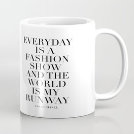 FASHION WALL ART, Everyday Is A Fashion Show And The World Is My Runway,Feminism Art,Feminist Quote Coffee Mug