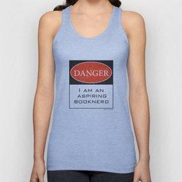 DANGER: I Am An Aspiring Booknerd.  Unisex Tank Top