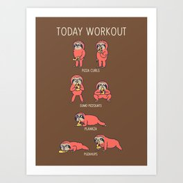 Today Workout with Sloth Art Print