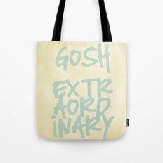 Gosh,Extraordinary Tote Bag