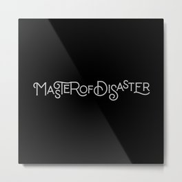 MASTER OF DISASTER Metal Print