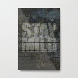 Stay Mild. Metal Print