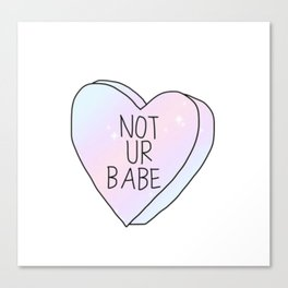 Not Ur Babe Canvas Print