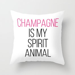 Champagne Spirit Animal Funny Quote Throw Pillow