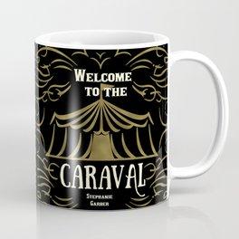 Welcome to the Caraval Coffee Mug