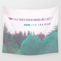 "tolkien Wall Tapestries featuring Dreamland Forest - J. R. R. Tolkien Quote - ""Not all those who wander are lost."" by Canis Picta"