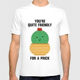 You're Quite Friendly T-shirt