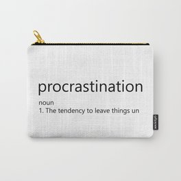 Procrastination Definition Carry-All Pouch