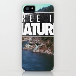 Free in Nature iPhone Case