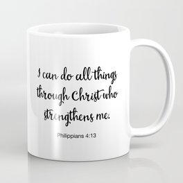 I Can Do All Things Through Christ Who Strengthens Me, Philippians Coffee Mug