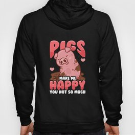 Adorable Pigs Make Me Happy You? Not So Much Hoody