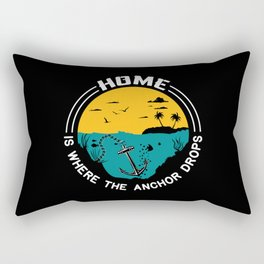 Home Is Where The Anchor Drops Rectangular Pillow