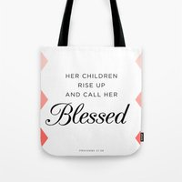 bible verse Tote Bags featuring Her children rise up and call her blessed Proverbs 31:28 Bible Verse by Pure Light Designs