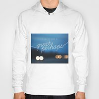 looking for alaska Hoodies featuring looking for alaska - great perhaps. by lissalaine