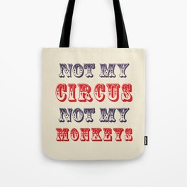 NOT MY CIRCUS NOT MY MONKEYS (Color) Tote Bag