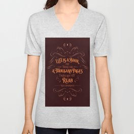 Life is a book and there are a thousand pages I have not yet read. Unisex V-Neck