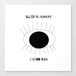 Sleep ia always a good idea Canvas Print