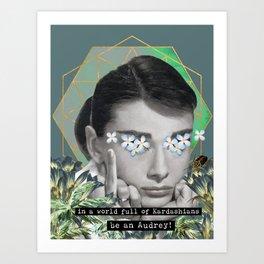 In a world full of Kardashians be an Audrey Art Print