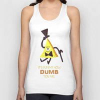bill cipher Tank Tops featuring It's funny how dumb you are- Bill Cipher by Itzitxou