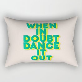 When in doubt dance it out no2 Rectangular Pillow