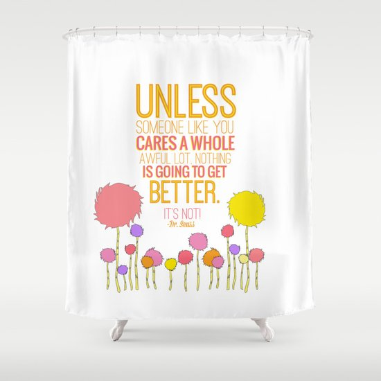 High Quality Unless Someone Like You.. The Lorax, Dr Seuss Inspirational Quote Shower  Curtain