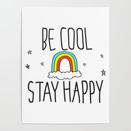 BE COOL STAY HAPPY Poster