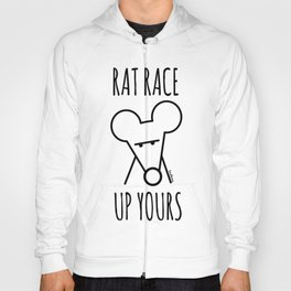 Rat race up yours Hoody