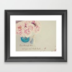 Live Through This...And You Won't Look Back Framed Art Print