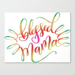 Blessed Mama Colorful Hand Lettering Design Canvas Print