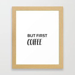 But first coffee super2 Framed Art Print
