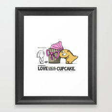 Love is just like eating large amounts of cupcake. Framed Art Print