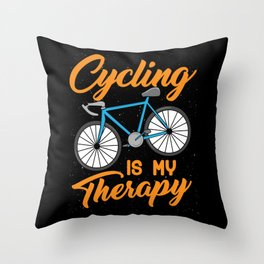 Cycling is my Therapy Bikers Gifts Throw Pillow