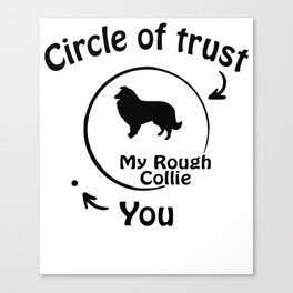 Circle of trust my Rough Collie. Canvas Print