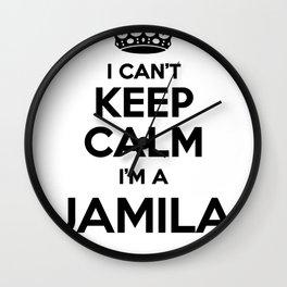 I cant keep calm I am a JAMILA Wall Clock