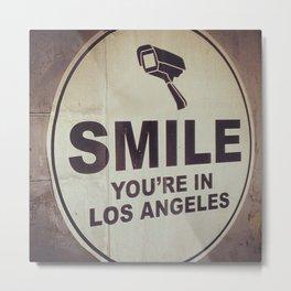 SMILE You're in Los Angeles  Metal Print
