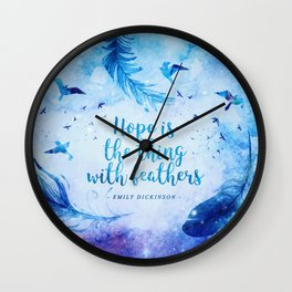 Hope is the thing with feathers Wall Clock
