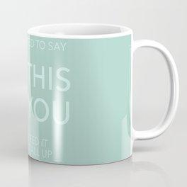 You Say Eff It Coffee Mug