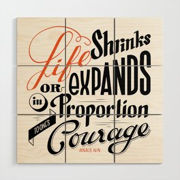 Life shrinks or expands... Wood Wall Art